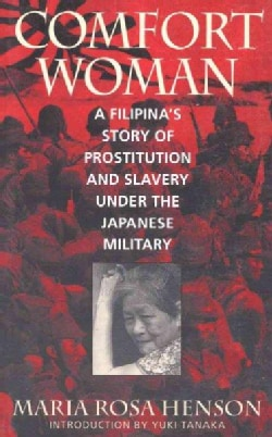 Comfort Woman: A Filipina's Story of Prostitution and Slavery Under the Japanese Military (Paperback)