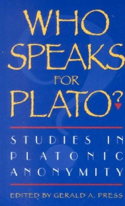 Who Speaks for Plato: Studies in Platonic Anonymity (Paperback)