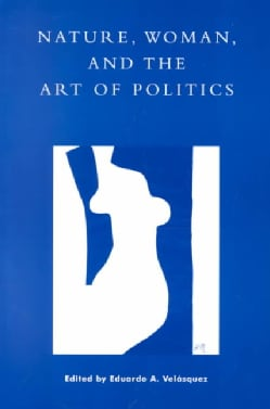 Nature, Woman and the Artifice of Politics (Paperback)