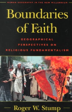 Boundaries of Faith: Geographical Perspectives on Religious Fundamentalism (Paperback)