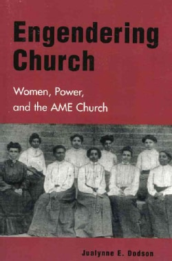 Engendering Church: Women, Power, and the Ame Church (Paperback)