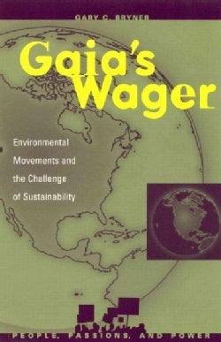 Gaia's Wager: Environmental Movements and the Challenge of Sustainability (Paperback)