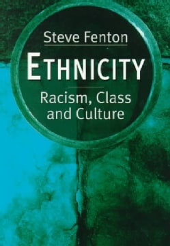 Ethnicity: Racism, Class, and Culture (Paperback)