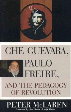 Che Guevara, Paulo Freire, and the Pedagogy of Revolution (Paperback)