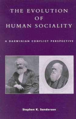 The Evolution of Human Sociality: A Darwinian Conflict Perspective (Paperback)