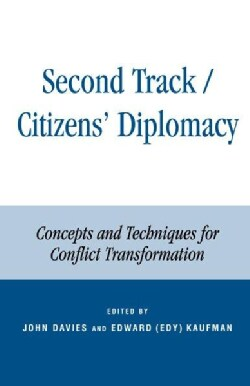 Second Track/Citizen's Diplomacy: Concepts and Techniques for Conflict Transformation (Hardcover)
