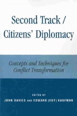 Second Track/Citizens' Diplomacy: Concepts and Techniques for Conflict Transformation (Paperback)