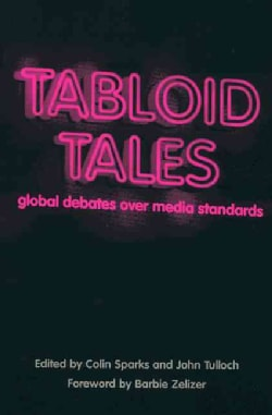 Tabloid Tales: Global Debates over Media Standards (Hardcover)