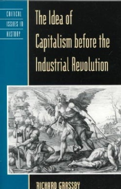The Idea of Capitalism Before the Industrial Revolution (Paperback)