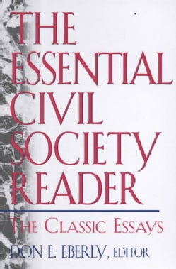 The Essential Civil Society Reader: The Classic Essays in the American Civil Society Debate (Paperback)