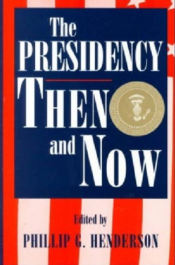 The Presidency Then and Now (Paperback)