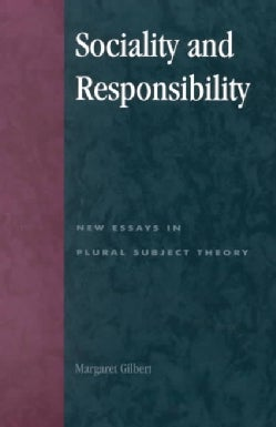Sociality and Responsibility: New Essays in Plural Subject Theory (Paperback)