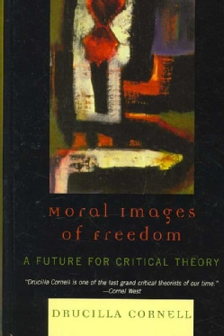 Moral Images of Freedom: A Future for Critical Theory (Hardcover)