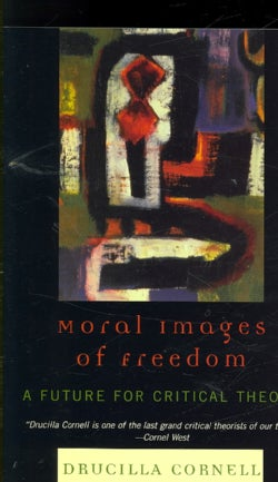Moral Images of Freedom: A Future for Critical Theory (Paperback)