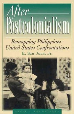 After Postcolonialism: Remapping Philippinesdunited States Confrontations (Paperback)