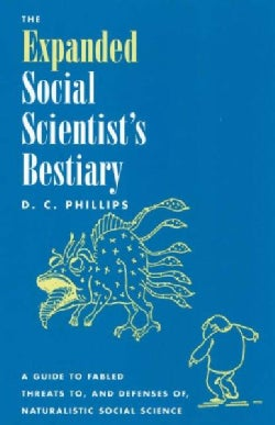 The Expanded Social Scientist's Bestiary: A Guide to Fabled Threats To, and Defenses Of, Naturalistic Social Science (Paperback)