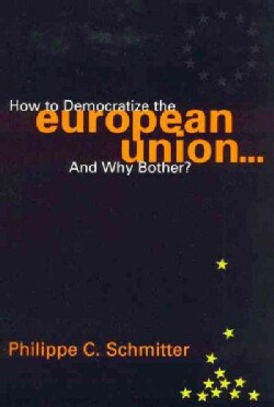 How to Democratize the European Union...and Why Bother? (Paperback)