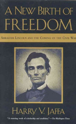 A New Birth of Freedom: Abraham Lincoln and the Coming of the Civil War (Paperback)