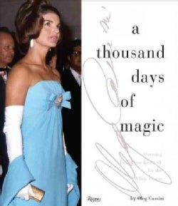 A Thousand Days of Magic: Dressing Jacqueline Kennedy for the White House (Hardcover)