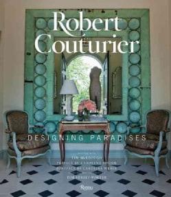 Robert Couturier: Designing Paradises (Hardcover)