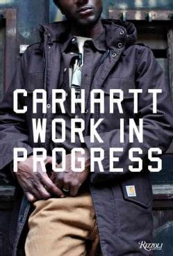 Carhartt Work in Progress: Work in Progress (Hardcover)
