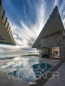 Diego Villasenor: Arquitectura y naturaleza \ Architecture and Nature (Hardcover)