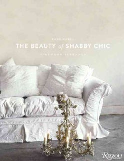 The World of Shabby Chic: Beautiful Homes, My Story & Vision (Hardcover)