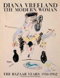 Diana Vreeland: The Modern Woman: the Bazaar Years, 1936-1962 (Hardcover)