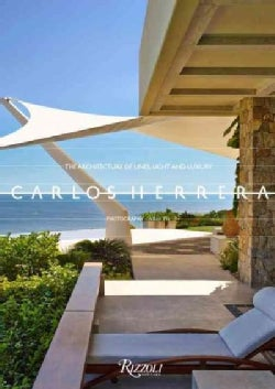 Carlos Herrera: The Architecture of Lines, Light, and Luxury (Hardcover)