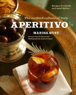 Aperitivo: The Cocktail Culture of Italy: Recipes for Drinks and Small Dishes (Hardcover)