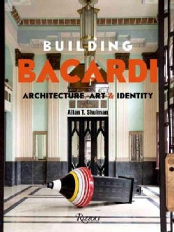 Building Bacardi: Architecture, Art & Identity (Hardcover)