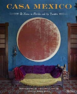 Casa Mexico: At Home in Merida and the Yucatan (Hardcover)