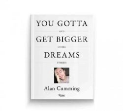 You Gotta Get Bigger Dreams: And Other Stories (Hardcover)