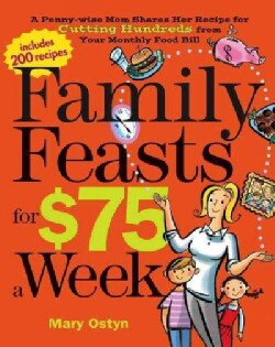 Family Feasts for $75 a Week (Paperback)