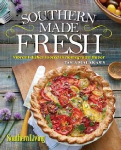 Southern Living Southern Made Fresh: Updated Dishes Rooted in Homegrown Flavor (Hardcover)