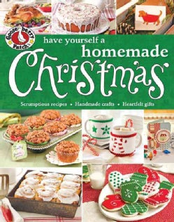 Gooseberry Patch Have Yourself a Homemade Christmas: Scrumptious Recipes, Handmade Crafts & Heartfelt Gifts to Ma... (Paperback)