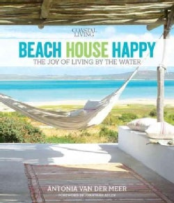 Beach House Happy: The Joy of Living by the Water (Hardcover)