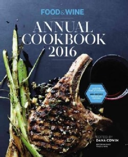 Food & Wine Annual Cookbook 2016: An Entire Year of Cooking (Hardcover)