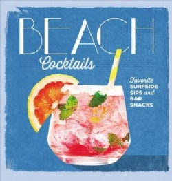 Beach Cocktails: Favorite Surfside Sips and Bar Snacks (Hardcover)