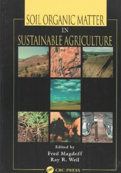 Soil Organic Matter in Sustainable Agriculture (Hardcover)