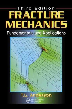 Fracture Mechanics: Fundamentals and Applications (Hardcover)