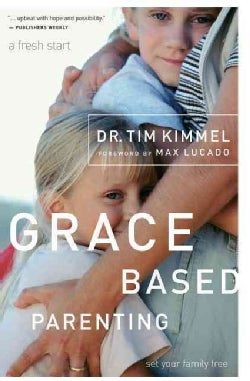 Grace Based Parenting: Set Your Familiy Free (Paperback)