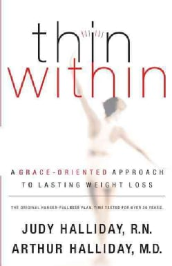 Thin Within: A Grace-Oriented Approach to Lasting Weight Loss (Paperback)