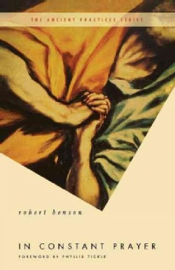 In Constant Prayer: The Return of the Ancient Practices (Paperback)