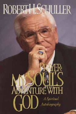 Prayer: My Souls Adventure With God: a Spiritual Autobiography (Paperback)