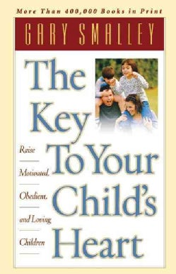 The Key to Your Child's Heart (Paperback)