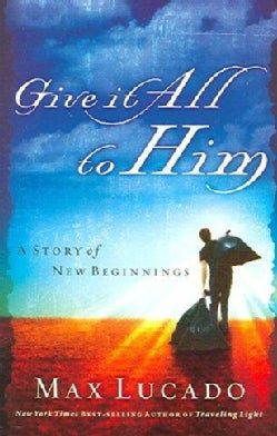 Give It All to Him: A Story Of New Beginnings (Paperback)