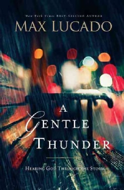 A Gentle Thunder: Hearing God Through the Storm (Paperback)