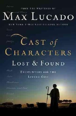 Cast of Characters Lost and Found: Encounters With the Living God (Hardcover)