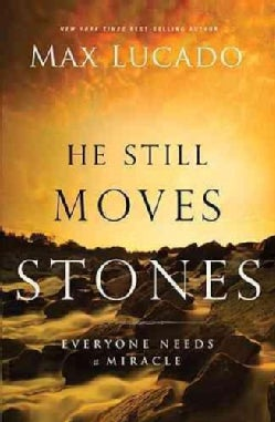 He Still Moves Stones: Everyone Needs a Miracle (Paperback)